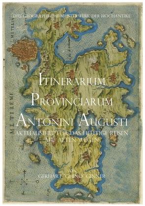 Itinerarium Provinciarum Antonini Augusti von ginner,  gerhart