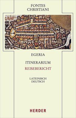 Itinerarium – Reisebericht von Egeria, Röwekamp,  Georg