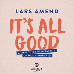 It's All Good von Amend,  Lars