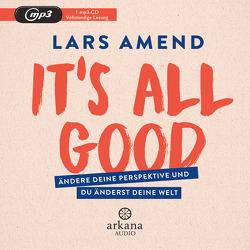 It's All Good von Amend,  Lars