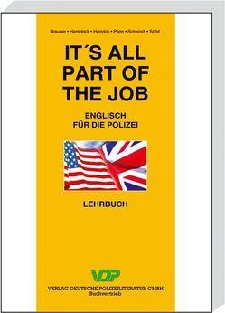 It's all part of the job – Lehrbuch von Brauner,  Norbert, Hamblock,  Dieter, Heinrich,  Eva, Popp,  Michael, Schwindt,  Friedrich, Spörl,  Udo Harry