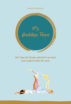 It's Buddha Time von Heidtmann,  Dr. Daniela