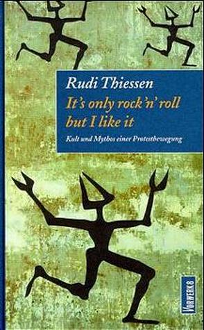 It's only rock'n'roll but I like it von Thiessen,  Rudi