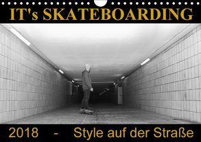 IT's Skateboarding – Style auf der Straße (Wandkalender 2018 DIN A4 quer) von Wenk,  Michael