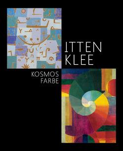 Itten – Klee. Kosmos Farbe von Frehner,  Matthias, Schäfer,  Monika, Sievernich,  Gereon, Wagner,  Christoph