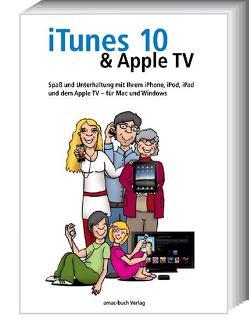 iTunes 10 & Apple TV – Spaß und Unterhaltung mit Ihrem iPhone, iPod, iPad und Apple TV – für Mac und Windows von Krimmer,  Michael, Ochsenkühn,  Anton