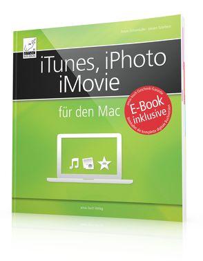 iTunes, iPhoto, iMovie für den Mac von Ochsenkühn,  Anton, Szierbeck,  Johann