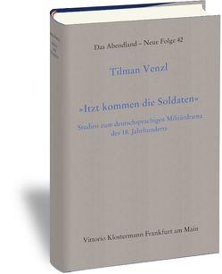 """""""Itzt kommen die Soldaten"""" von Venzl,  Tilman"""