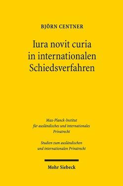 Iura novit curia in internationalen Schiedsverfahren von Centner,  Björn