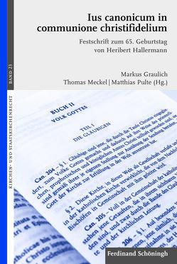 Ius canonicum in communione christifidelium von Graulich,  Markus, Meckel,  Thomas, Pulte,  Matthias