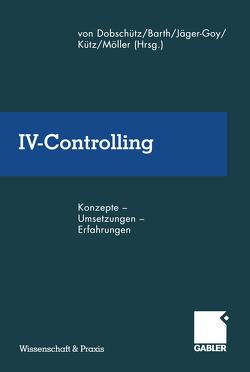 IV-Controlling von Barth,  Manfred, Dobschütz,  Leonhard von, Jäger-Goy,  Heidi, Kütz,  Martin, Möller,  Hans-Peter