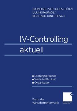 IV-Controlling aktuell von Baumöl,  Ulrike, Dobschütz,  Leonhard von, Jung,  Reinhard