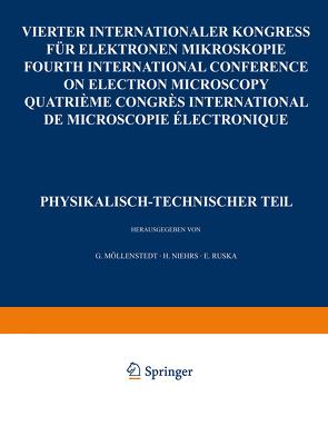 IV. Internationaler Kongreß für Elektronenmikroskopie / IVth International Congress on Electron Microscopy / IVe Congres International de Microscopie Electronique. Berlin, 10.-17. September 1958 von Möllenstedt,  G., Niehrs,  H., Ruska,  E.
