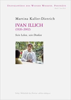 Ivan Illich (1926-2002) von Kaller-Dietrich,  Martina