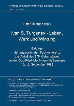 Ivan S. Turgenev. Leben, Werk und Wirkung von Thiergen,  Peter