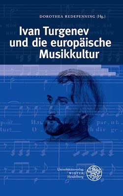 Ivan Turgenev und die europäische Musikkultur von Heftrich,  Urs, Redepenning,  Dorothea