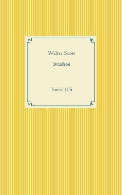 Ivanhoe von Scott,  Walter