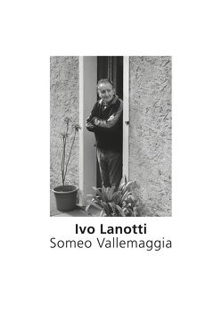 Ivo Lanotti. Someo Vallemaggia von Brunner,  Edy