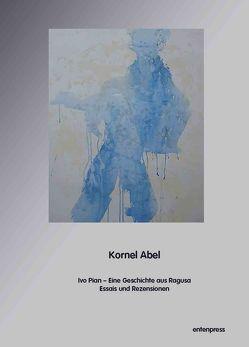 Ivo Pian von Abel,  Kornel, Schmitt Scheubel,  Robert