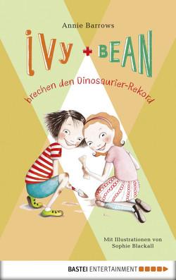 Ivy & Bean brechen den Dinosaurier-Rekord von Barrows,  Annie, Blackall,  Sophie, Ellsworth,  Johanna