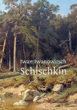 Iwan Iwanowitsch Schischkin von Buddrus,  Wolfgang
