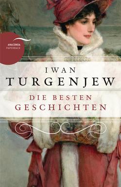 Iwan Turgenjew – Die besten Geschichten von Turgenjew,  Iwan