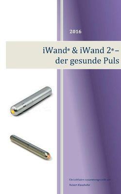 iWand & iWand 2 – der gesunde Puls von Klaushofer,  Robert