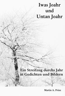 Iwas Joahr und Untan Joahr von Prinz,  Martin A.