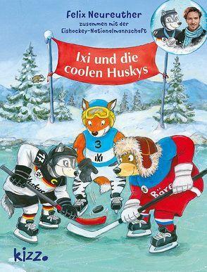 Ixi und die coolen Huskys von Kugler,  Christine, Neureuther,  Felix