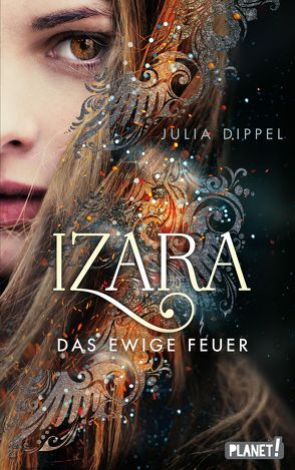 Izara 1: Das ewige Feuer von Dippel,  Julia