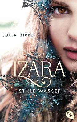 IZARA – Stille Wasser von Dippel,  Julia