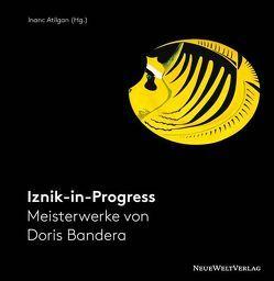 Iznik-in-Progress von Atilgan,  Inanc, Kilic,  Birol