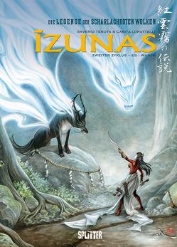 Izunas – Die Legende der scharlachroten Wolken. Band 4 von Lupattelli,  Carita, Tenuta,  Saverio