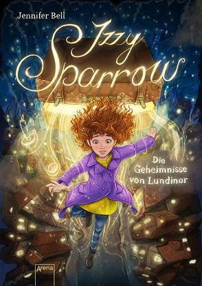 Izzy Sparrow (1). Die Geheimnisse von Lundinor von Bell,  Jennifer