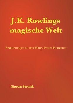 J.K. Rowlings magische Welt von Strunk,  Sigrun