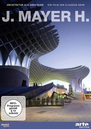 J. Mayer H. – Architektur als Abenteuer von Gehr,  Claudius