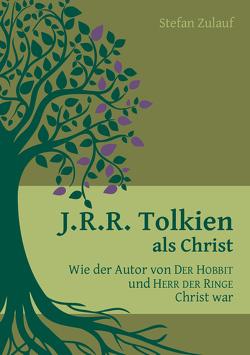 J.R.R. Tolkien als Christ von Zulauf,  Stefan