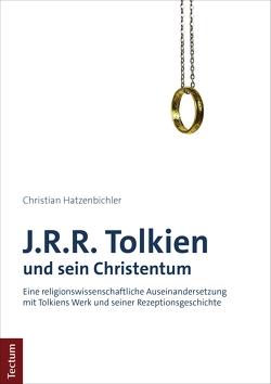 J.R.R. Tolkien und sein Christentum von Hatzenbichler,  Christian