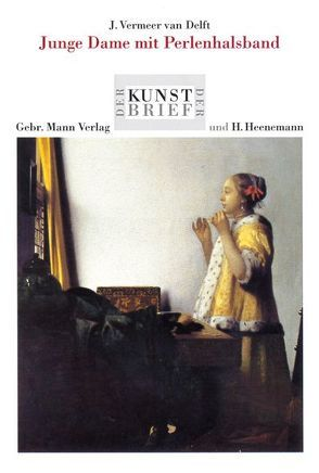 J. Vermeer van Delft. Junge Dame mit Perlenhalsband von Greub,  Thierry