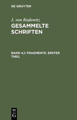 J. von Radowitz: Gesammelte Schriften / Fragmente, Teil 1 von Radowitz,  J. von