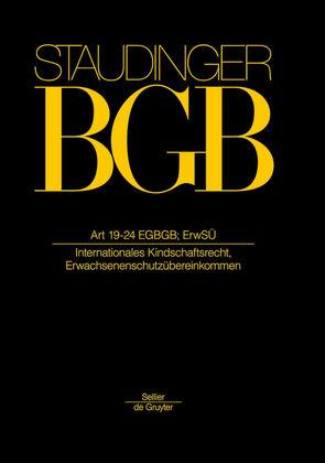 J. von Staudingers Kommentar zum Bürgerlichen Gesetzbuch mit Einführungsgesetz… / Artikel 19-24 EGBGB; ErwSÜ von Hein,  Jan, Henrich,  Dieter