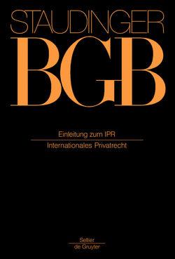 J. von Staudingers Kommentar zum Bürgerlichen Gesetzbuch mit Einführungsgesetz… / Internationales Privatrecht von Sturm,  Fritz, Sturm,  Gudrun