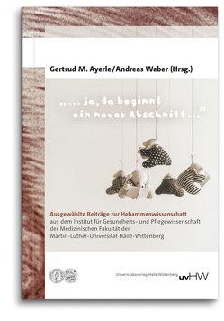 """""""… ja, da beginnt ein neuer Abschnitt …"""" von Ayerle,  Gertrud, Weber,  Andreas"""