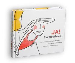 JA! Ein Trostbuch von Camus,  Ariane, Haiden,  Christine, Niemeyer,  Susanne
