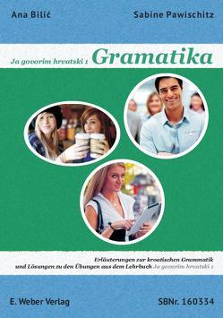 Ja govorim hrvatski 1 – Gramatika. von Bilic,  Ana, Pawischitz,  Sabine
