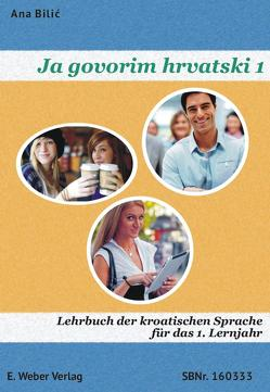 Ja govorim hrvatski 1 – Lehrbuch von Bilic,  Ana
