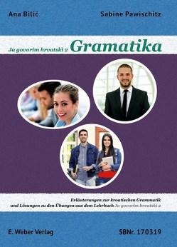 Ja govorim hrvatski 2 – Gramatika. von Bilic,  Ana, Pawischitz,  Sabine