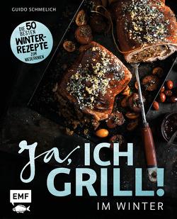 Ja, ich grill – Im Winter von Schmelich,  Guido
