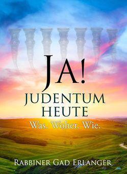JA! Judentum heute von Erlanger,  Gad