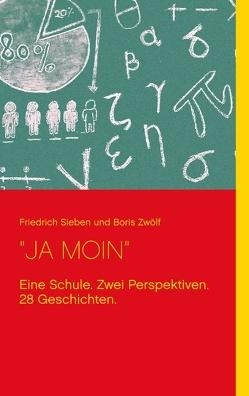 """""""JA MOIN"""" von Sieben,  Friedrich, Zwölf,  Boris"""